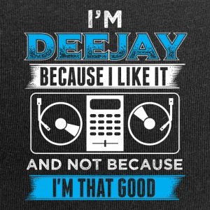DJ IN THE DEEJAY BECAUSE I LIKE IT - Jersey Beanie