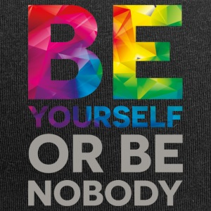 Be your self or be nobody - Jersey Beanie