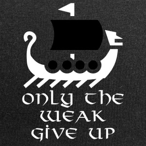Viking weak give up - Jersey-Beanie