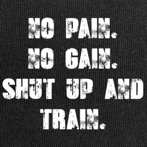 No pain no gain - Zwijg en Train. - Jersey-Beanie