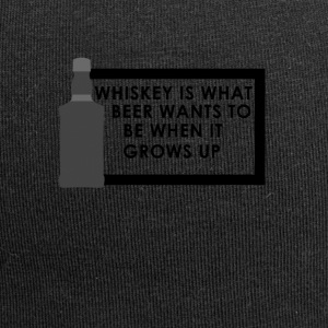 Whiskey is what beer wants to be When it grows up - Jersey Beanie