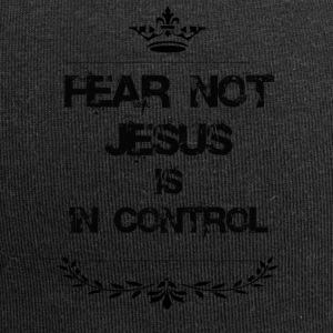 FEAR NOT JESUS IS IN CONTROL - Jersey Beanie