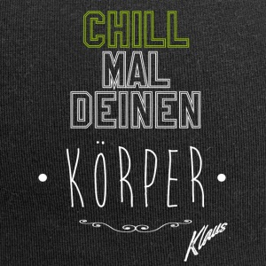 Chill your body, Klaus - Jersey Beanie