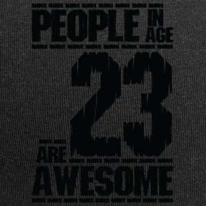 PEOPLE IN AGE 23 ARE AWESOME - Jersey Beanie