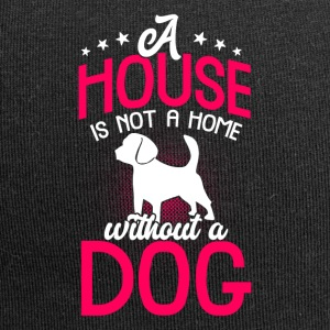 A house is not a home without a dog - Jersey Beanie