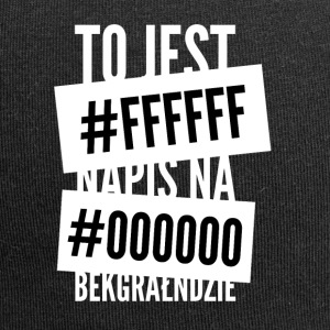 This is the inscription on #ffffff # 000000 bekgrałndzie - Jersey Beanie