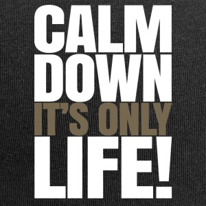 Calm Down It's Only Life - Jersey Beanie