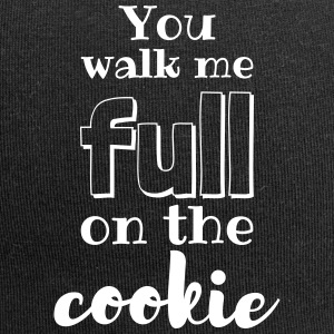 You walk me full on the cookie! - Jersey-Beanie