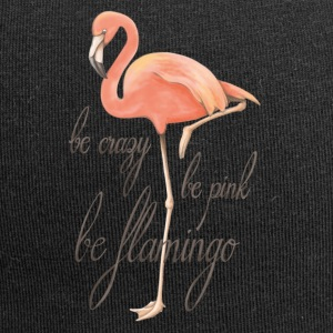 Be crazy, be pink, be flamingo - Jersey Beanie