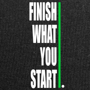 Finish what yout start! - Jersey Beanie
