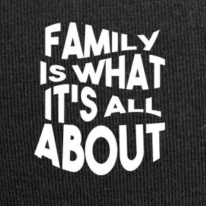 Family is what its all ABOUT - Jersey-Beanie