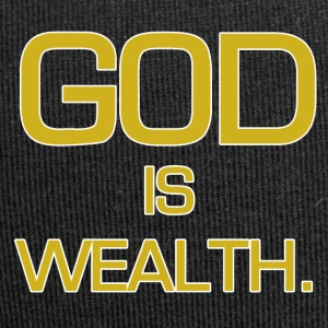 God is wealth. - Jersey-Beanie
