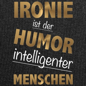 Irony is the humor intelligent people - Jersey Beanie