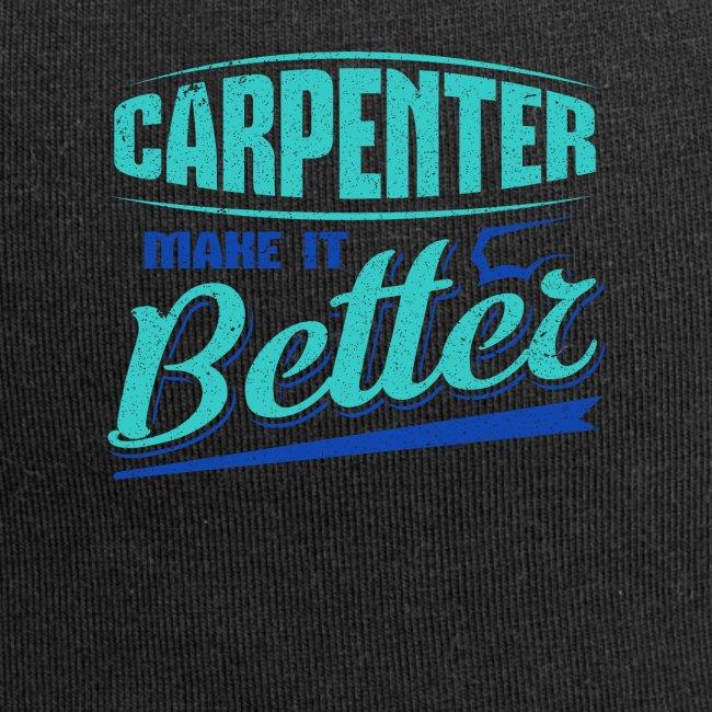 Carpenter Gift Carpenter Make it Better