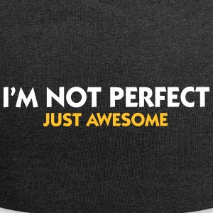 I Am Not Perfect. Just Awesome! - Jersey Beanie