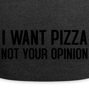 I want pizza not your opinion - Jersey-Beanie