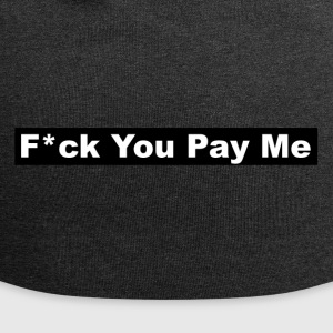 f * ck You Pay Me - Jersey-beanie