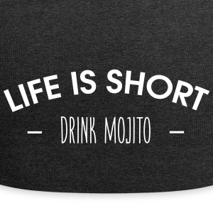 Life is short, drink mojito - Jersey Beanie