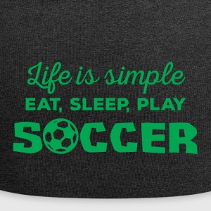 Football: La vie est simple! Manger, dormir, jouer au football, - Bonnet en jersey