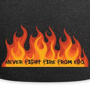 Fire Department: Never fight fire from ego. - Jersey Beanie