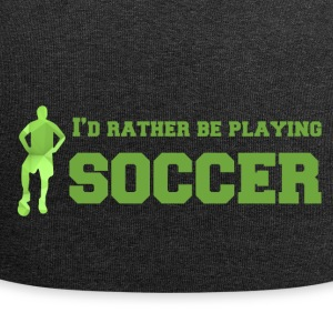 Football: I'd rather be playing soccer. - Jersey Beanie