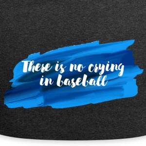 Baseball: There is no crying in baseball. - Jersey Beanie
