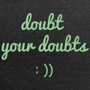 Doubt your doubts - Jersey-Beanie