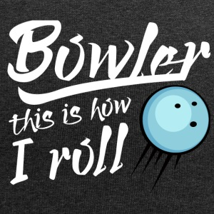 Bowling / Bowler: Bowler - this is how i roll - Jersey-Beanie