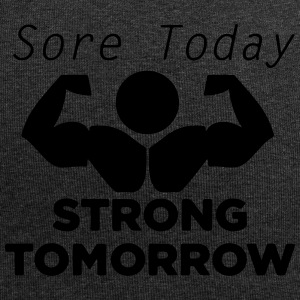 Today sore tomorrow strong - Jersey Beanie
