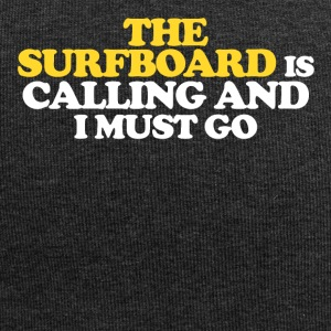 The surfboard is calling and I must go - Jersey Beanie