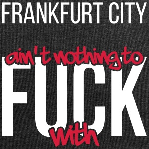 Frankfurt City ain't nothing to fuck with - Jersey-Beanie