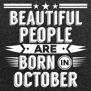 Beatiful people born in October - T-Shirt - Jersey Beanie
