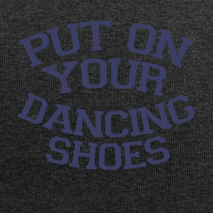Take off your dancing shoes Party - Jersey Beanie