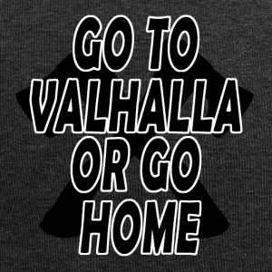 GO TO VALHALLA OR GO HOME - Jersey-Beanie