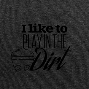 I like to play in the dirt - Jersey Beanie
