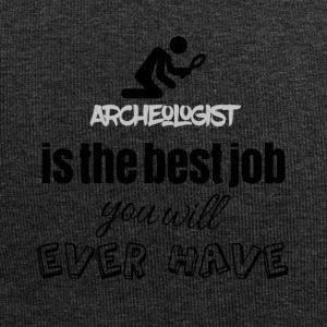Archeologist is the best job you will ever have - Jersey-Beanie