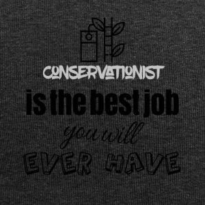 Conservationist is the best job you will ever have - Jersey-Beanie