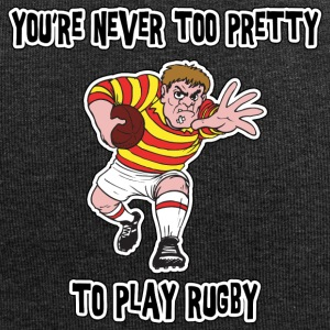 Rugby You're Never Too Pretty To Play Rugby - Jersey Beanie