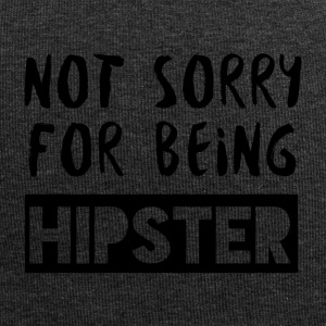 Hipster: Not sorry for being Hipster - Jersey Beanie