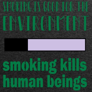 Smoking = good for the environment: kills people - Jersey Beanie
