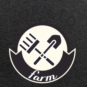 Farmer / Landwirt / Bauer: Born To Farm. - Jersey-Beanie