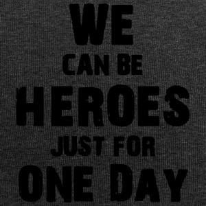 We can be heroes just for one day - Jersey-Beanie