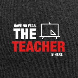 Have No Fear The Teacher Is Here - Jersey Beanie