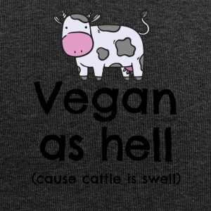 """Vegan as hell (cause cattle is swell)"" T-shirt - Jersey Beanie"
