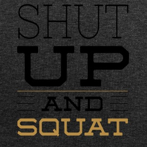 Shut Up And Squat - Fitness T-Shirt - Jersey-Beanie