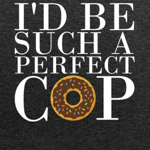I'd be such a perfect cop! - Jersey-Beanie