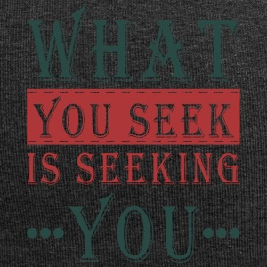What you seek - is seeking you - Jersey Beanie