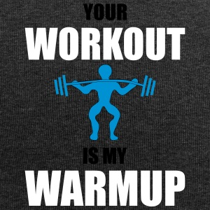 Your workout is my warmup - Jersey Beanie