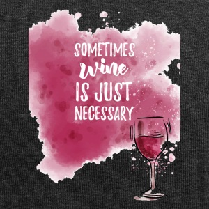 Sometimes wine is simply necessary! - Jersey Beanie