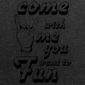 come with me if you want to fun - Jersey Beanie